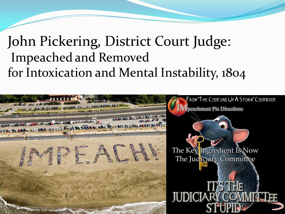 John Pickering, District Court Judge: Impeached and Removed for Intoxication and Mental Instability, 1804