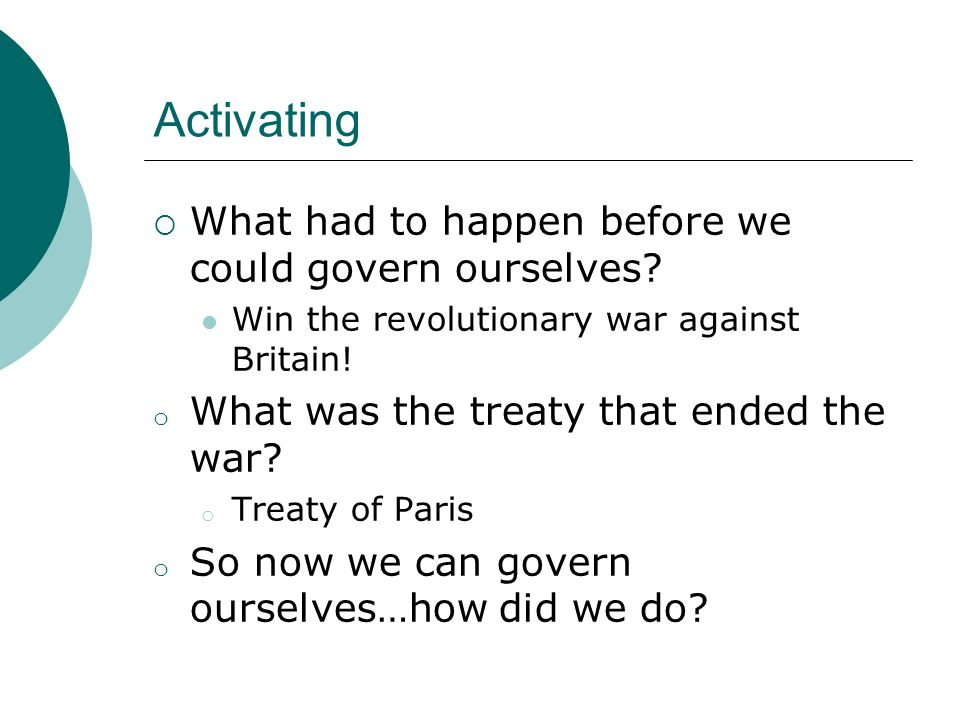 Activating  What had to happen before we could govern ourselves.
