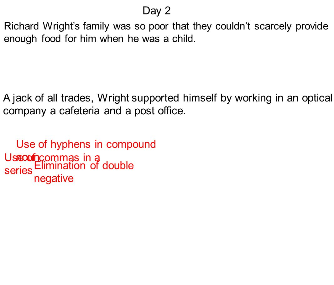 Richard Wright's family was so poor that they couldn't scarcely provide enough food for him when he was a child.