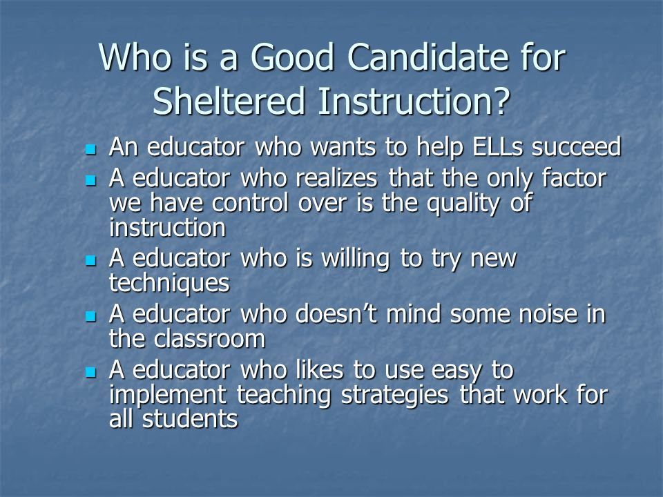 Who is a Good Candidate for Sheltered Instruction.