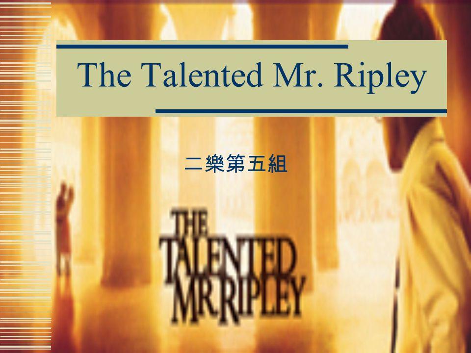 The Talented Mr. Ripley 二樂第五組