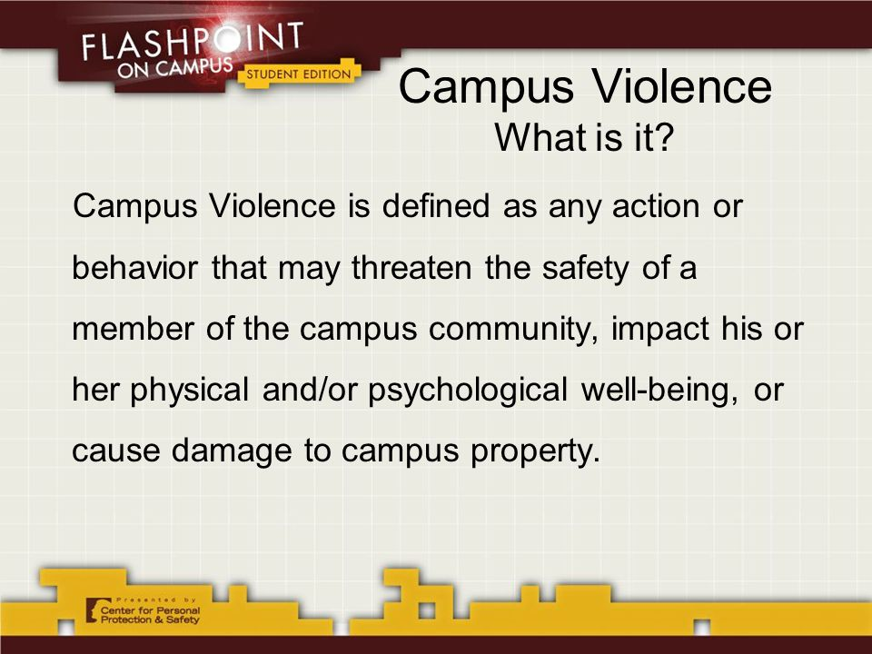 Summary Work from a mindset of awareness –Don't ignore Behaviors of Concern Will not go away and can escalate –Learn how to recognize and diffuse potentially violent situations –Alert campus authorities to concerns –Report all incidents