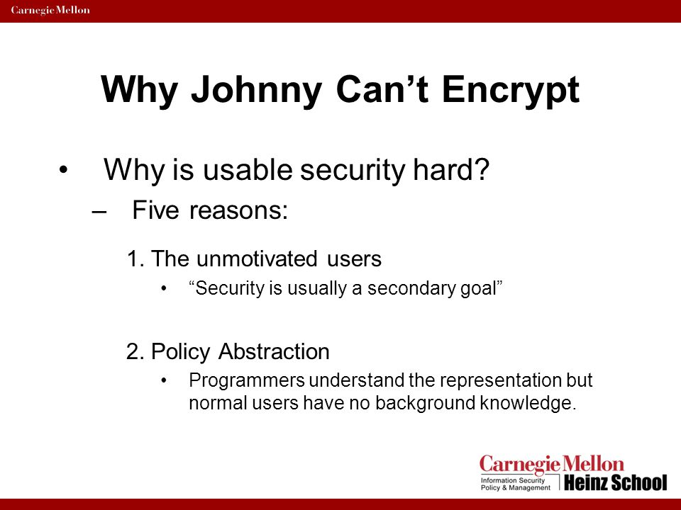 Why Johnny Can't Encrypt Why is usable security hard.
