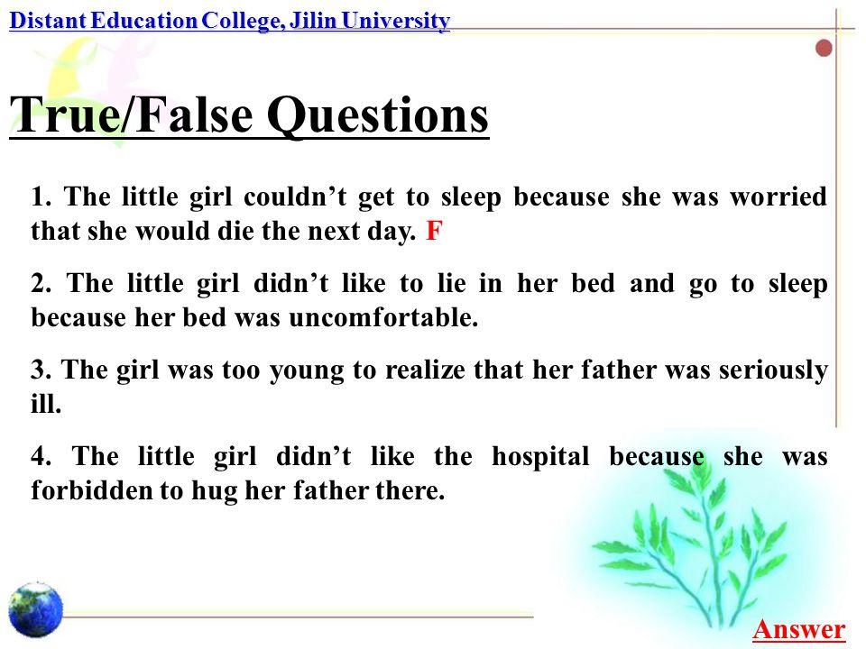 True/False Questions Distant Education College, Jilin University 9.