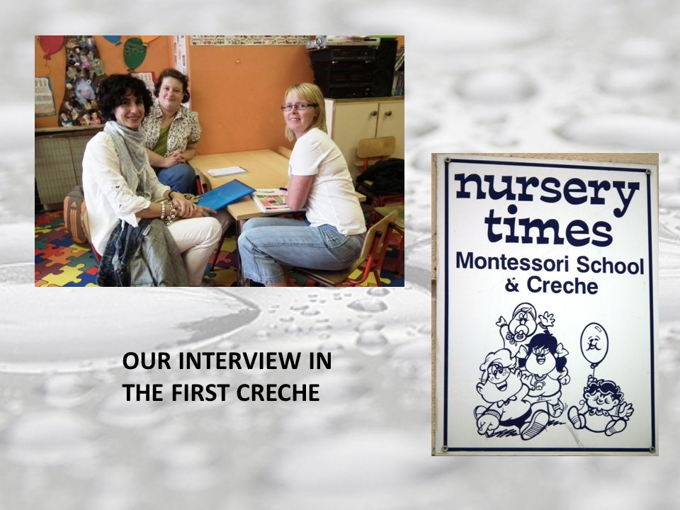 OUR INTERVIEW IN THE FIRST CRECHE