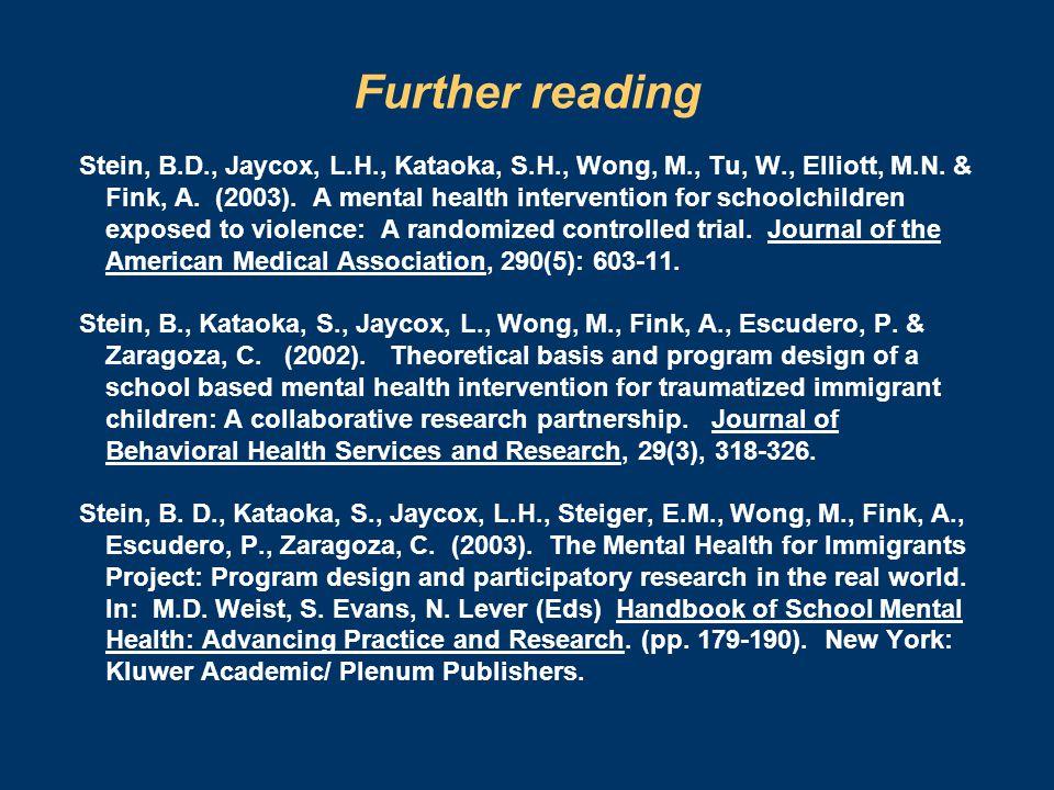 Further reading Stein, B.D., Jaycox, L.H., Kataoka, S.H., Wong, M., Tu, W., Elliott, M.N.