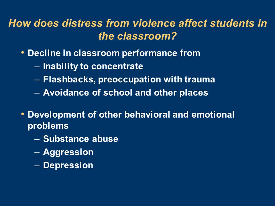 How does distress from violence affect students in the classroom.