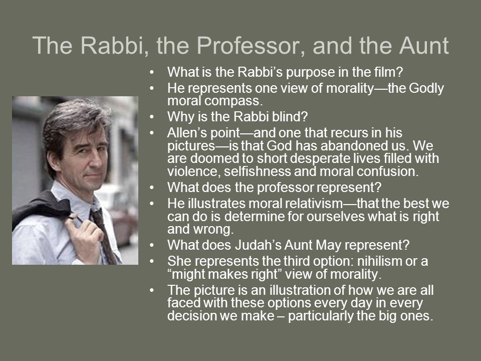 The Rabbi, the Professor, and the Aunt What is the Rabbi's purpose in the film.