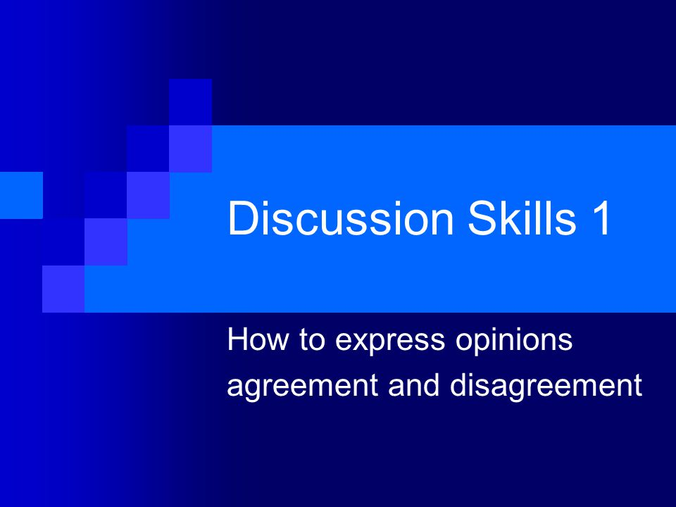 Discussion Skills 1 How to express opinions agreement and disagreement