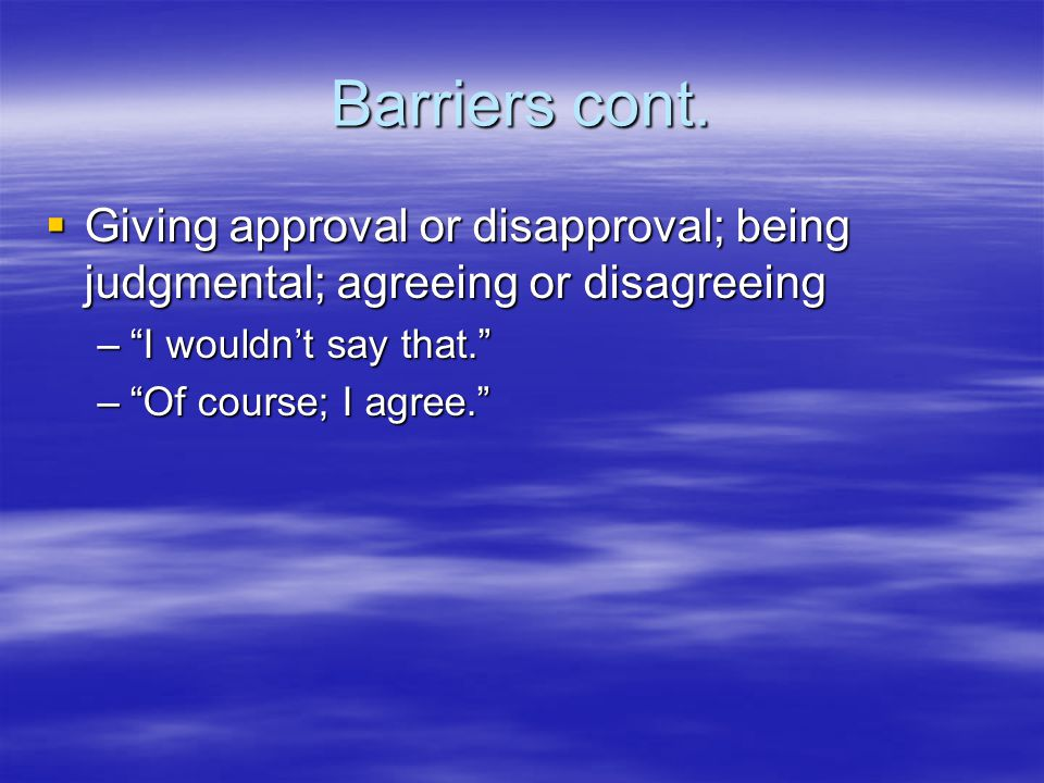 Barriers cont.