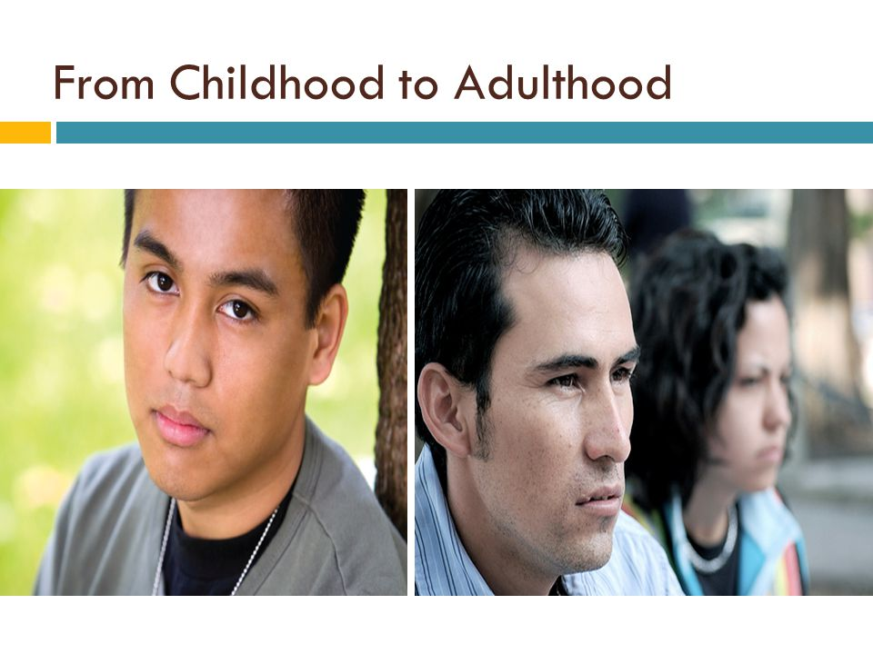 From Childhood to Adulthood