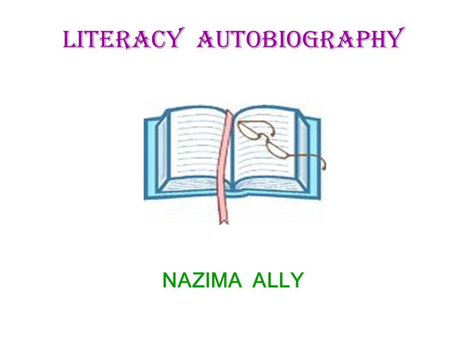 Literacy Autobiography NAZIMA ALLY