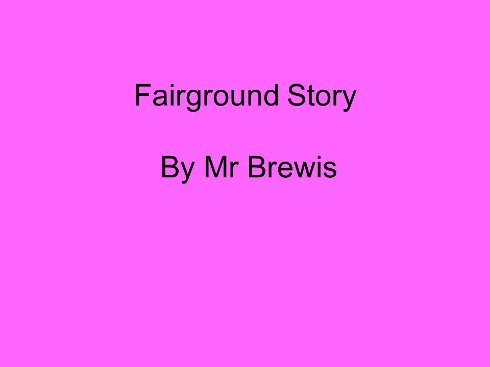 Fairground Story By Mr Brewis
