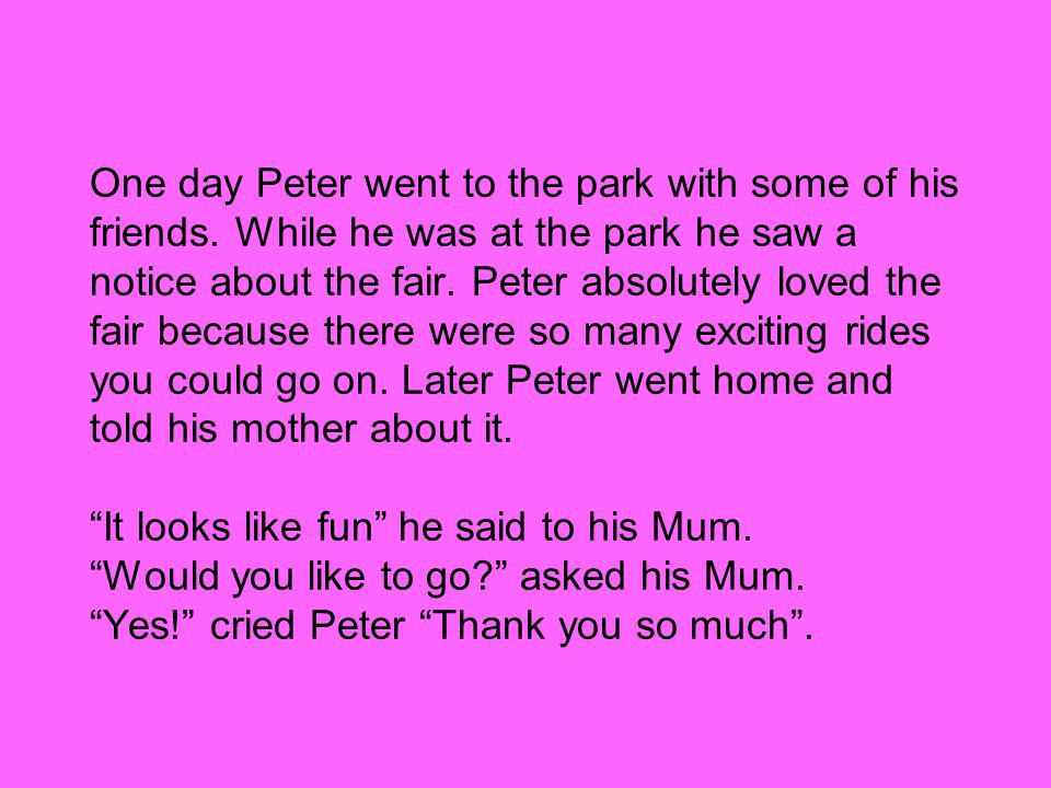 One day Peter went to the park with some of his friends.