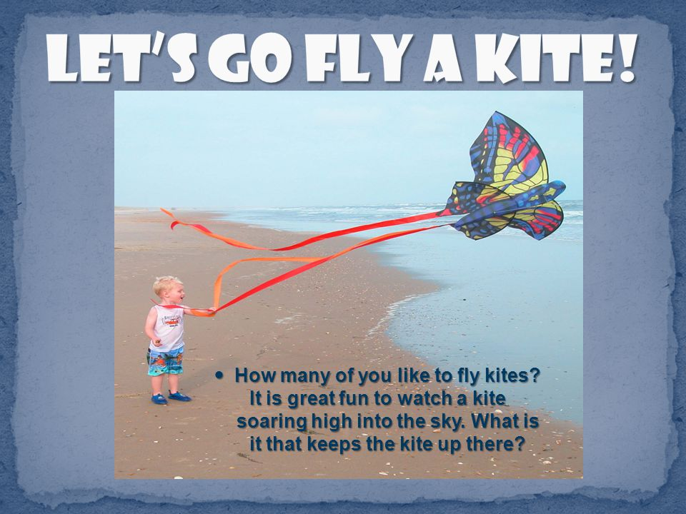 How many of you like to fly kites.How many of you like to fly kites.