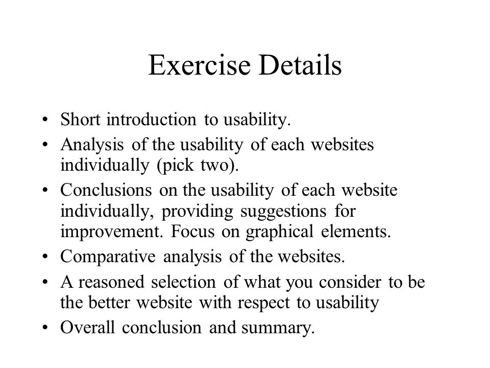Exercise Details Short introduction to usability.