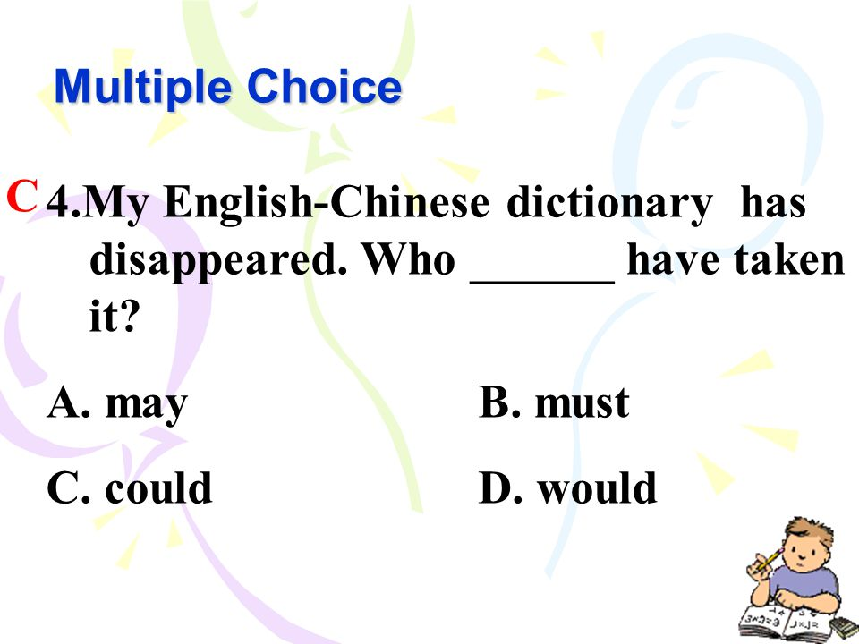 Multiple Choice 4.My English-Chinese dictionary has disappeared.
