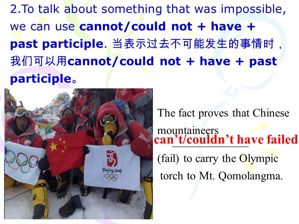 The fact proves that Chinese mountaineers _____________ (fail) to carry the Olympic torch to Mt.