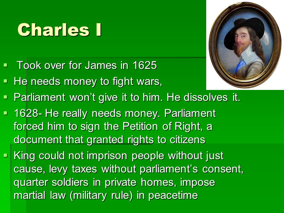 """James I  James I (rule 1603 – 1625)  Took over for Elizabeth I  """"The state of monarchy... is the supremest thing upon earth: for Kings are not only"""