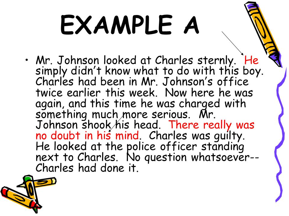 EXAMPLE A Mr.Johnson looked at Charles sternly. He simply didn't know what to do with this boy.
