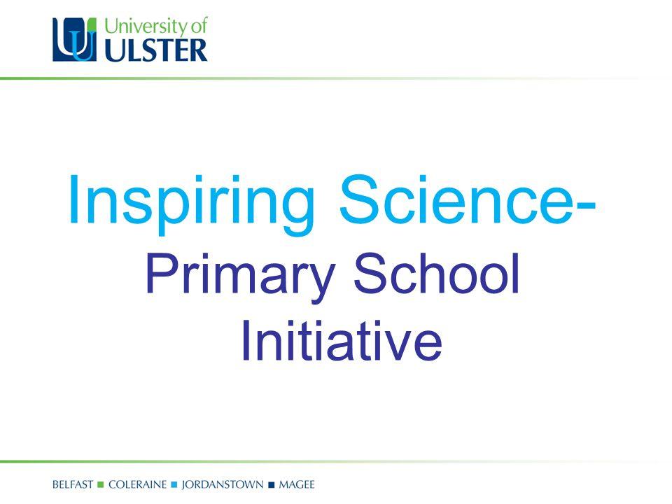 Inspiring Science- Primary School Initiative