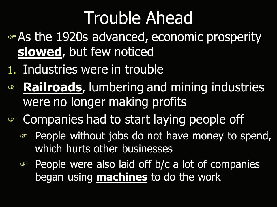 Trouble Ahead F As the 1920s advanced, economic prosperity slowed, but few noticed 1.