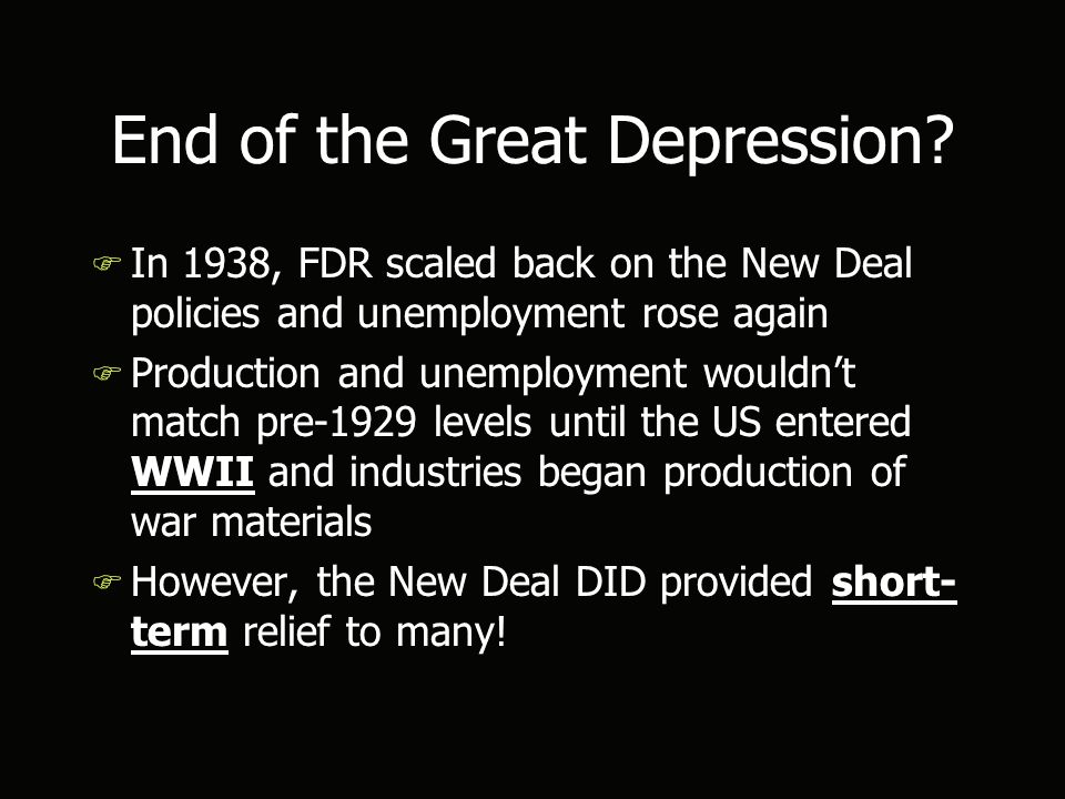 End of the Great Depression.