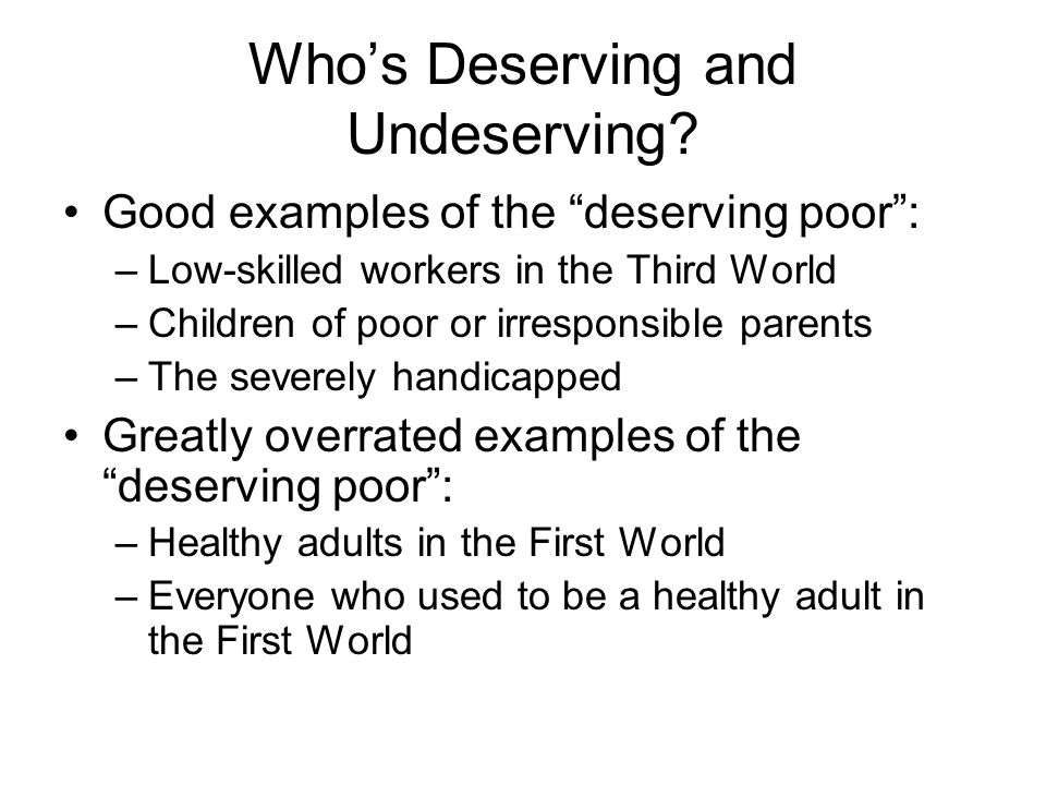 Who's Deserving and Undeserving.