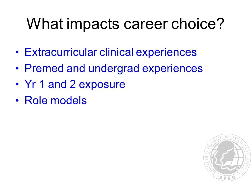 What impacts career choice.