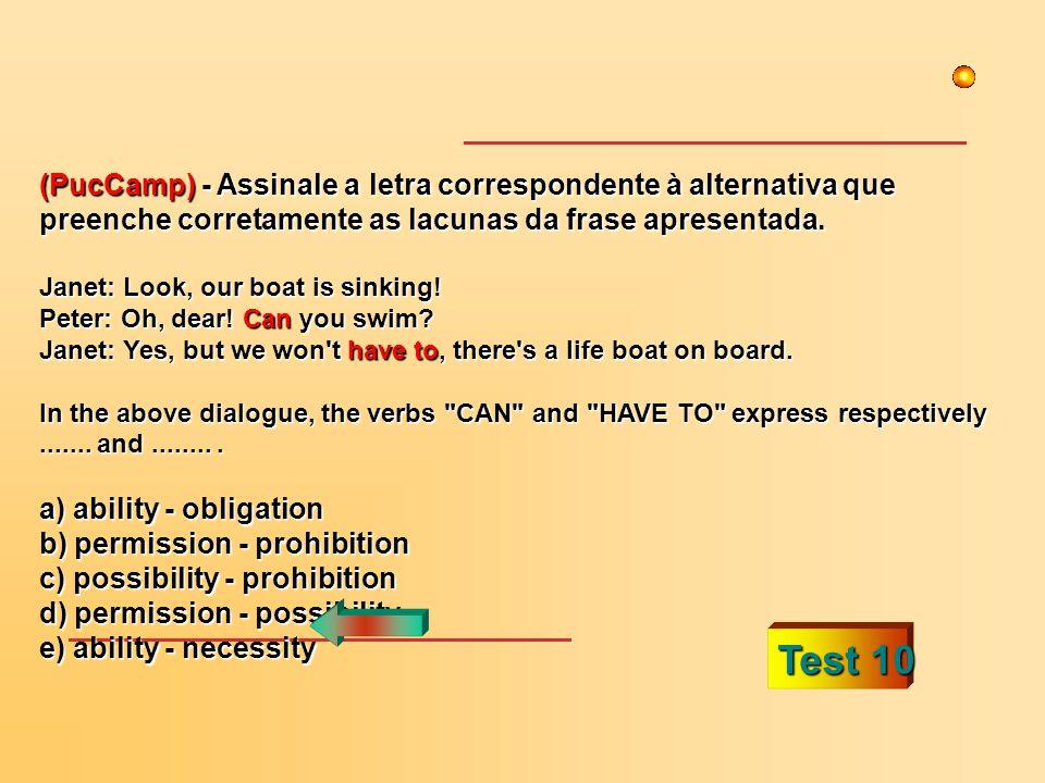Test 10 (PucCamp) - Assinale a letra correspondente à alternativa que preenche corretamente as lacunas da frase apresentada.