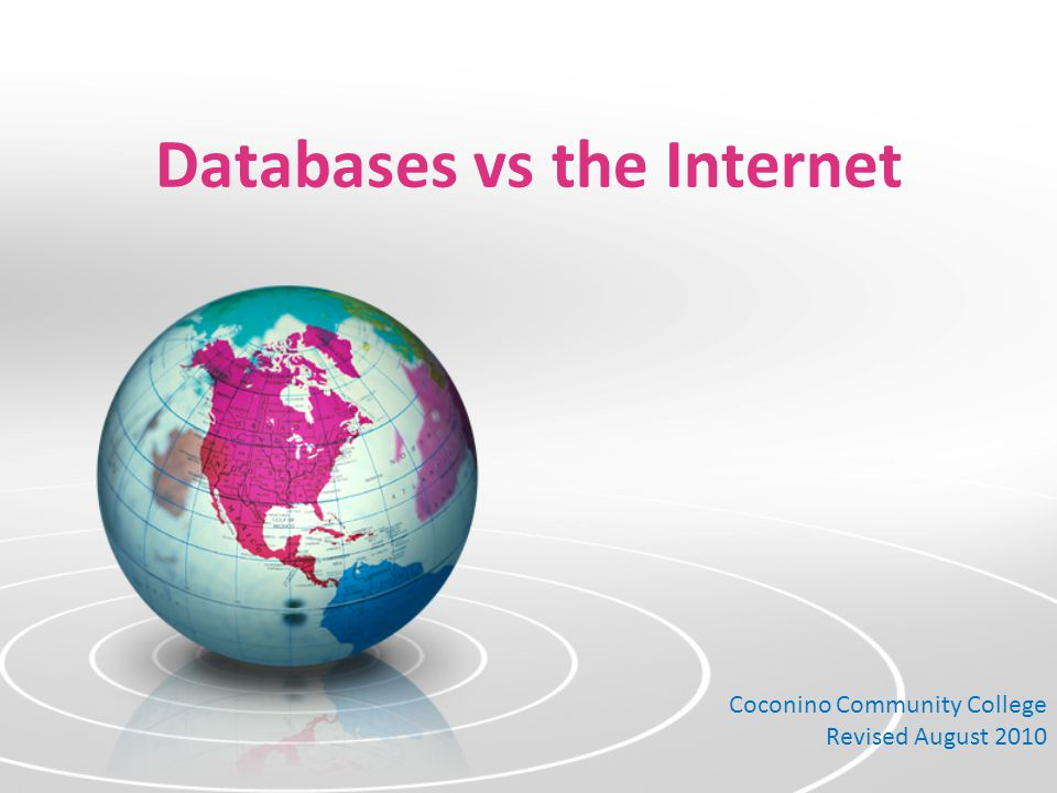 Databases vs the Internet Coconino Community College Revised August 2010