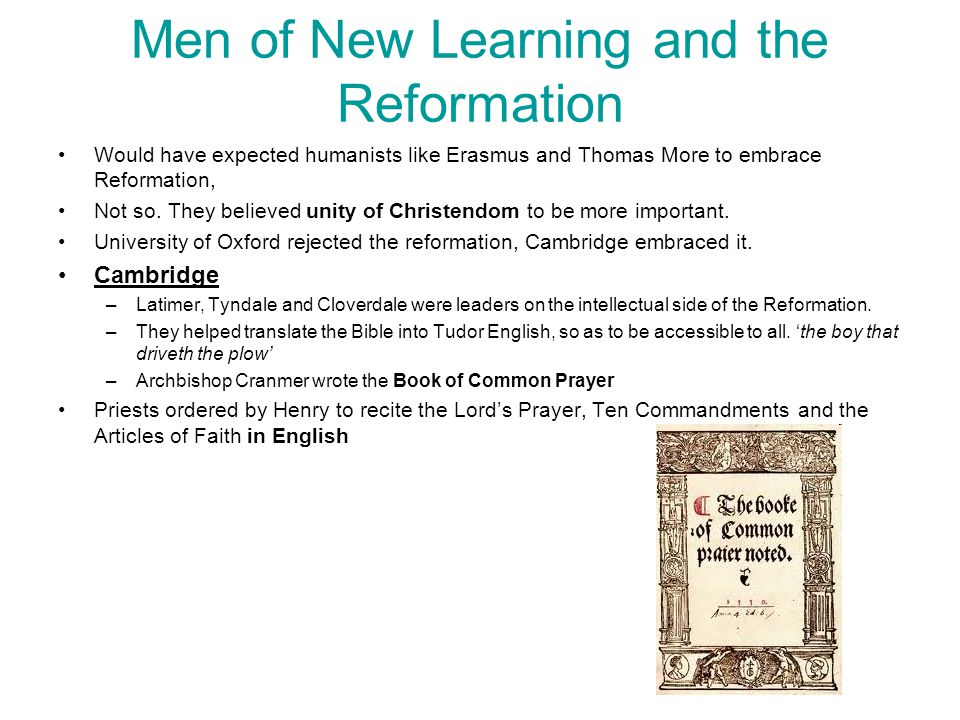Men of New Learning and the Reformation Would have expected humanists like Erasmus and Thomas More to embrace Reformation, Not so.