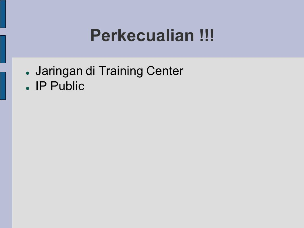 Perkecualian !!! Jaringan di Training Center IP Public