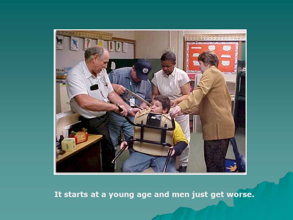 It starts at a young age and men just get worse.