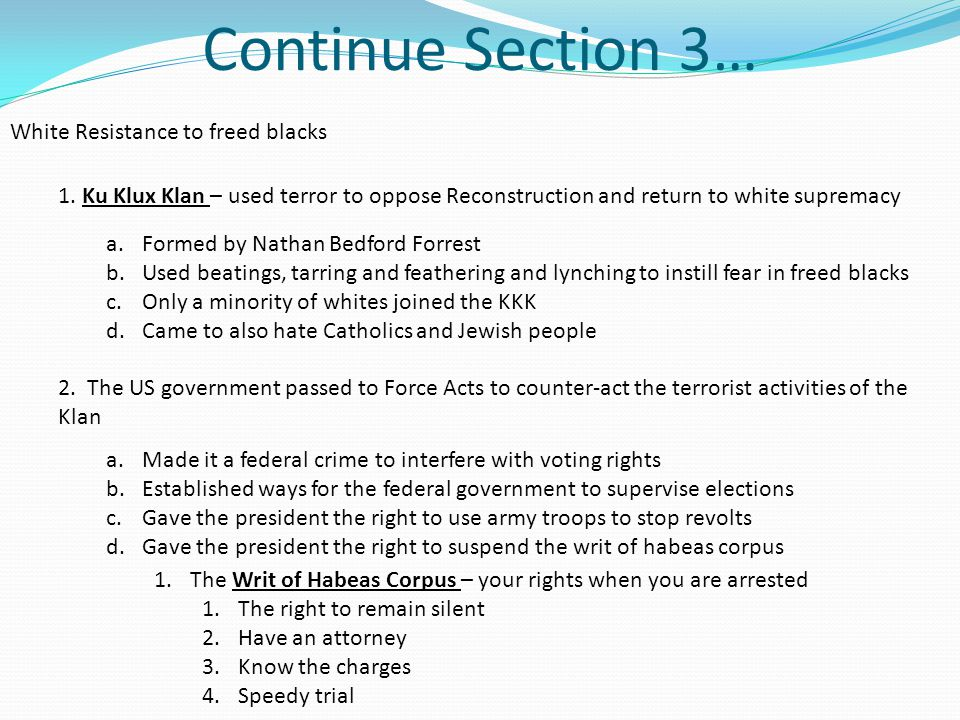 Continue Section 3… White Resistance to freed blacks 1.