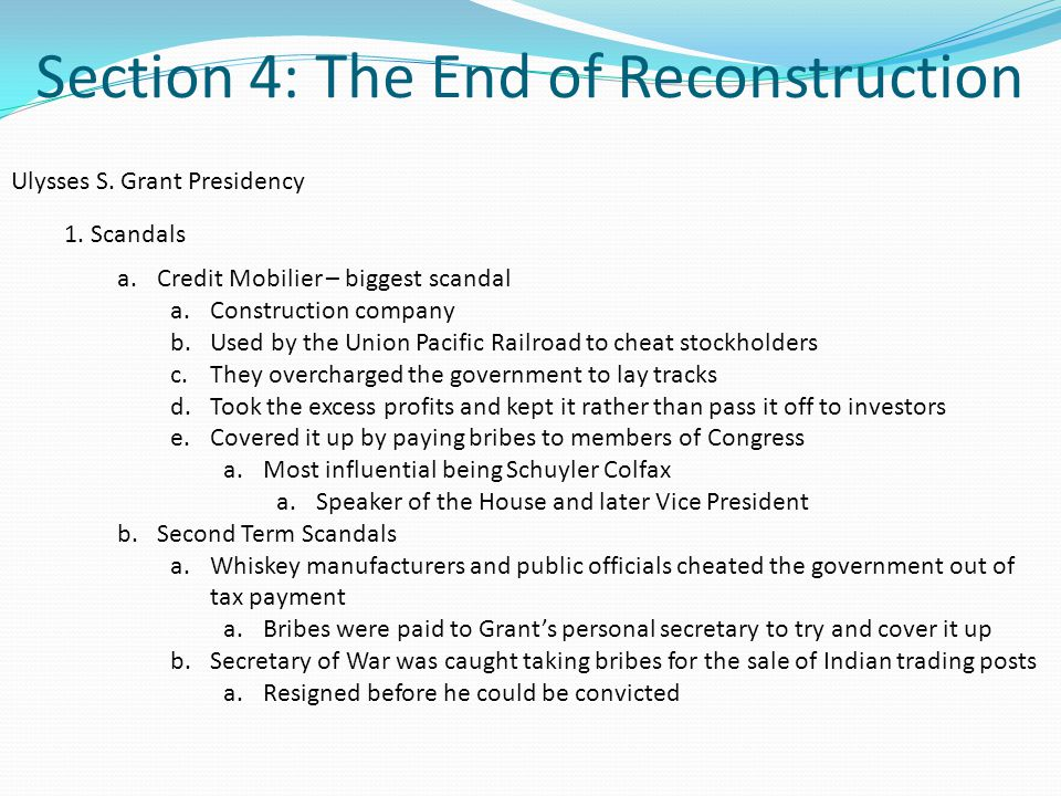 Section 4: The End of Reconstruction Ulysses S. Grant Presidency 1.