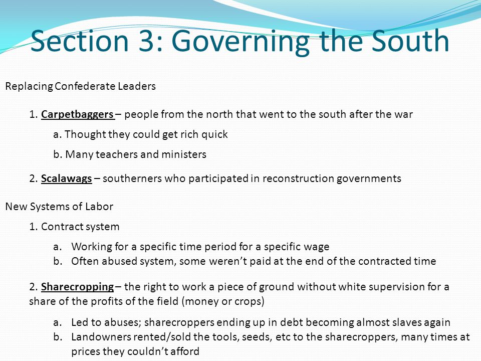 Section 3: Governing the South Replacing Confederate Leaders a.