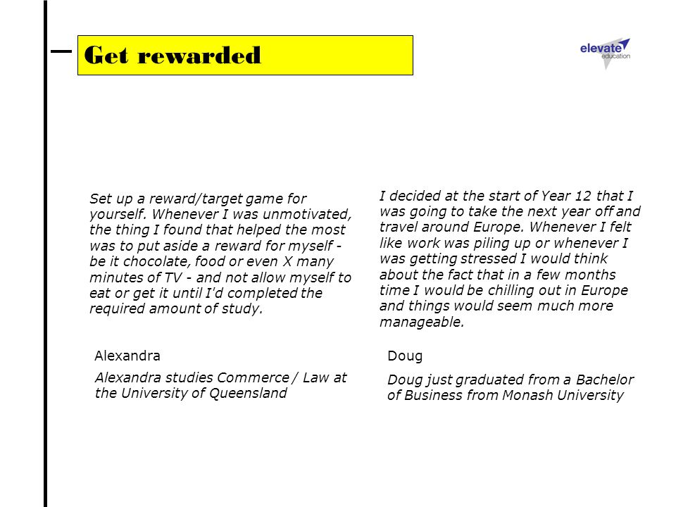 Set up a reward/target game for yourself.