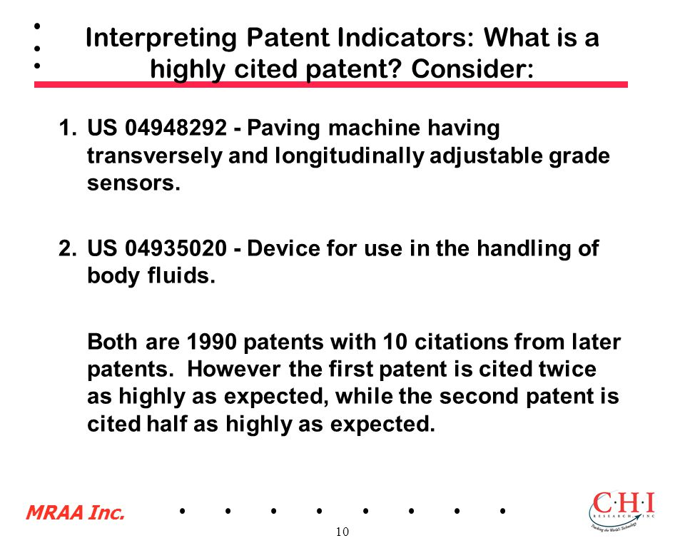 MRAA Inc. 10 Interpreting Patent Indicators: What is a highly cited patent.