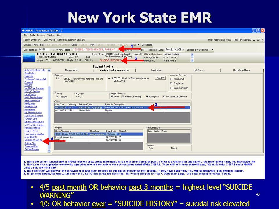 "47 New York State EMR 4/5 past month OR behavior past 3 months = highest level ""SUICIDE WARNING"" 4/5 OR behavior ever = ""SUICIDE HISTORY"" – suicidal r"