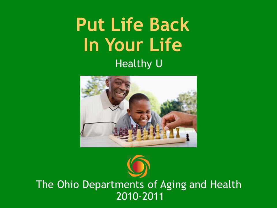 Put Life Back In Your Life Healthy U The Ohio Departments of Aging and Health