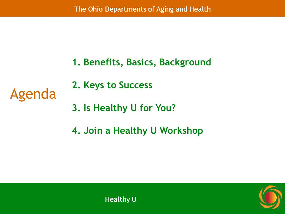 Healthy U: The Benefits Healthy U workshops help you regain control of your life and do the things that matter to you.