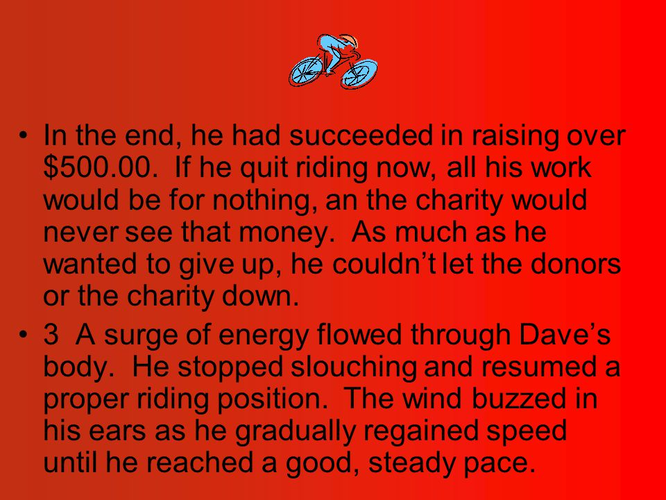 In the end, he had succeeded in raising over $500.00.
