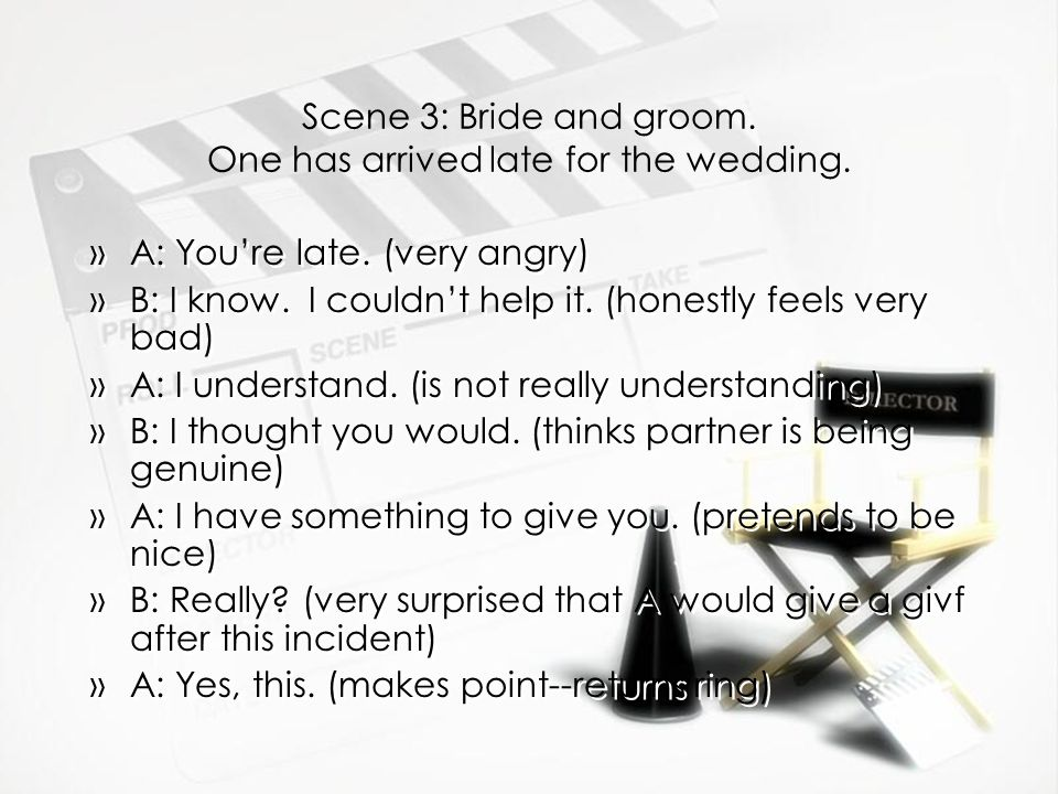 Scene 3: Bride and groom. One has arrived late for the wedding.