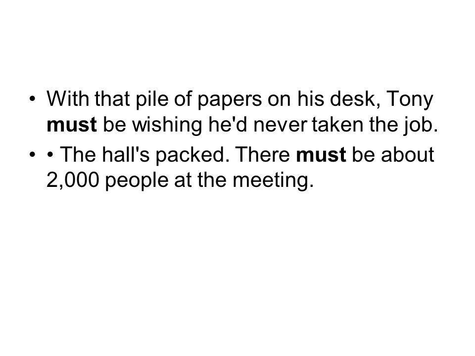 With that pile of papers on his desk, Tony must be wishing he d never taken the job.