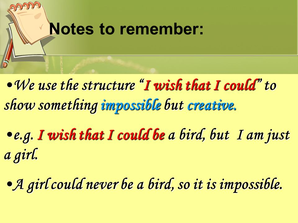 """We use the structure """"I wish that I could"""" to show something impossible but creative.We use the structure """"I wish that I could"""" to show something impo"""