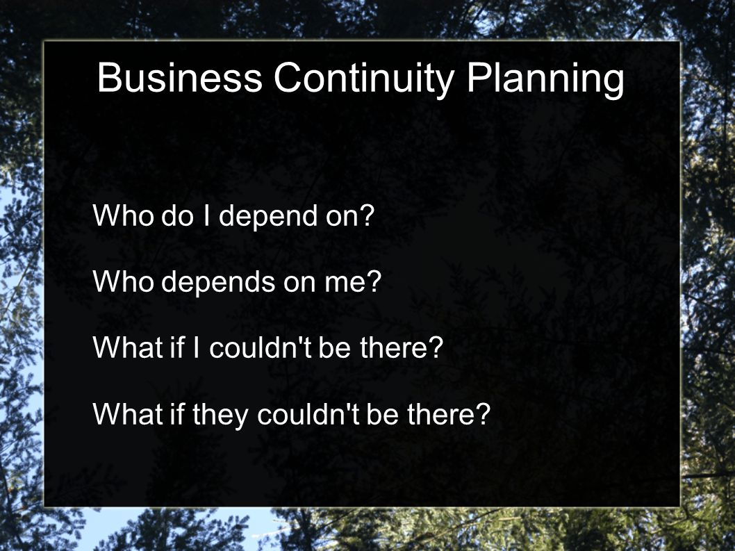 Business Continuity Planning Components of a BC Plan Business impact analysis and assessment Build a plan Train to the plan Implement the plan.