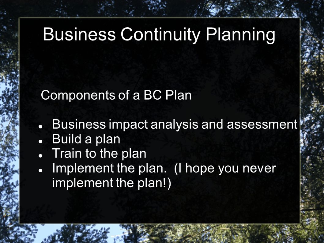Business Continuity Planning Don t recreate the wheel Business continuity plan templates Google business continuity plan template SearchDisasterRecovery.com TechRepublic.com University IT web sites: Illinois and Notre Dame have been useful to me ISSA and ISACA