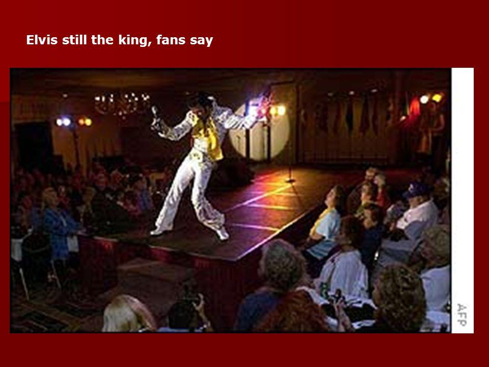 Elvis still the king, fans say