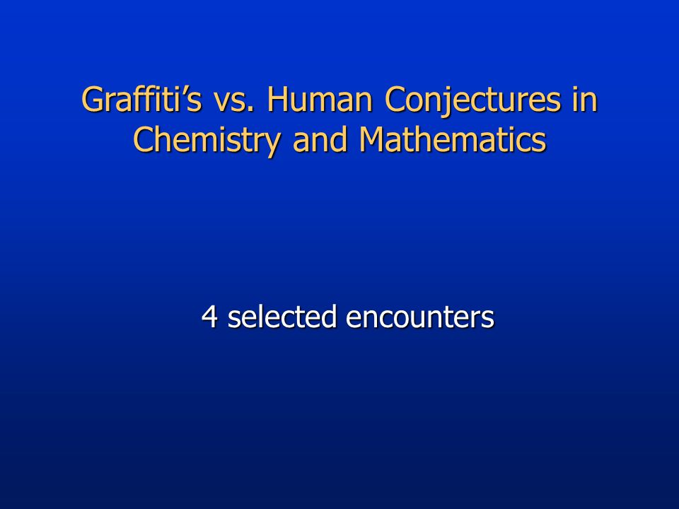 Graffiti's vs. Human Conjectures in Chemistry and Mathematics 4 selected encounters